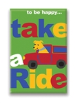 12 Ways to Be Happy...Take a Ride, Fridge Magnet