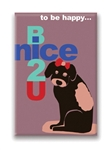 12 Ways to Be Happy...Be Nice 2 U, Fridge Magnet