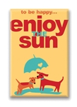 12 Ways to Be Happy...Enjoy the Sun, Fridge Magnet