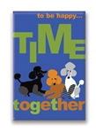 12 Ways to Be Happy...Time Together, Fridge Magnet